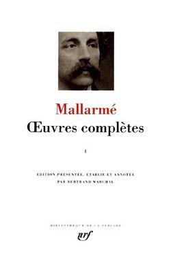 Mallarmé, Oeuvres complètes, t.1, Gallimard, Bibliothèque de la Pléiade, 1998.