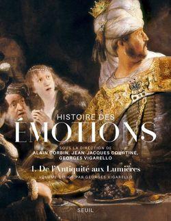 """""""Histoire des émotions"""", volume 1"""