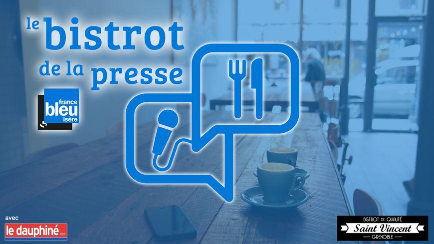 Le Bistrot de la Presse, nouveau rendez-vous sur France Bleu Isère en partenariat avec Le Dauphiné Libéré