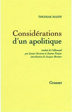 Thomas Mann, Considérations d'un apolitique, Grasset, 2002.