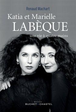 Katia et Marielle Labèque   Renaud Machart   Buchet Chastel