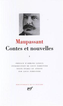 Maupassant, Contes et nouvelles I, Gallimard, Bibliothèque de la Pléiade, 1974.
