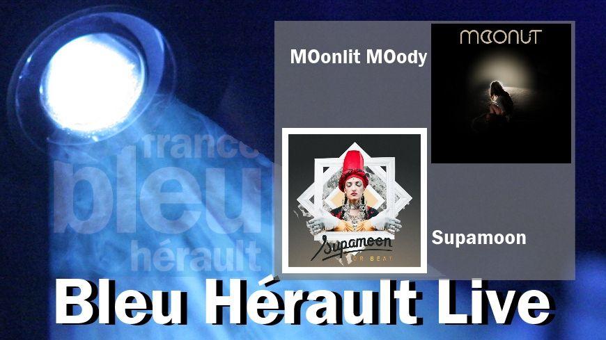 Bleu Hérault Live - MOonlit MOody et Supamoon - France Bleu Hérault