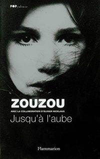 """""""Jusqu'à l'aube"""" de Zouzou, contributions de Olivier Nicklaus"""