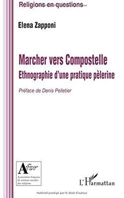 Marcher vers Compostelle : ethnographie d'une pratique pèlerine