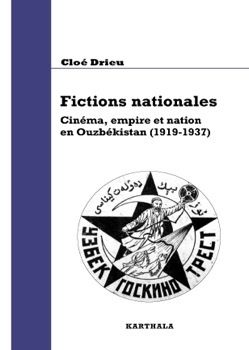 Fictions nationales : cinéma, empire et nation en Ouzbékistan (1924-1937)