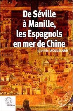 De Séville à Manille, les Espagnols en mer de Chine
