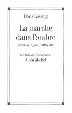 Doris Lessing, La marche dans l'ombre, Albin Michel, 2007.
