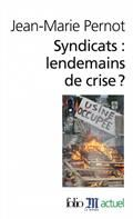 Syndicats : lendemains de crise ?