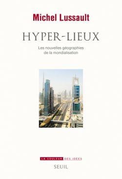 Hyper-lieux, Michel Lussault