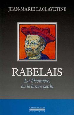 Jean-Marie Laclavetine, Rabelais : La Devinière ou le havre perdu, Christian Pirot éditeur, 2000.