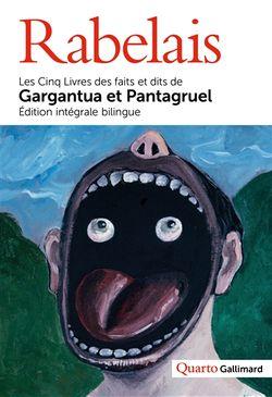 Rabelais, Les Cinq Livres des faits et dits de Gargantua et Pantagruel, Gallimard, Quarto, 2017.