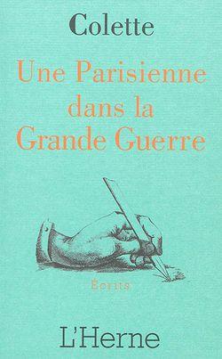 Colette, Une Parisienne dans la Grande Guerre, L'Herne, 2014.