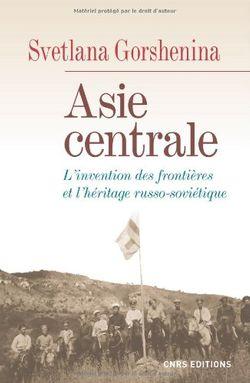 Asie centrale, l'invention des frontières et l'héritage russo-soviétique