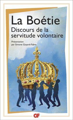La Boétie, Discours de la servitude volontaire, Flammarion, 2015.