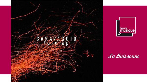 Caravaggio - Turn UP