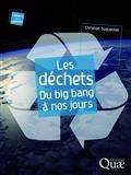Les déchets. Du big bang à nos jours