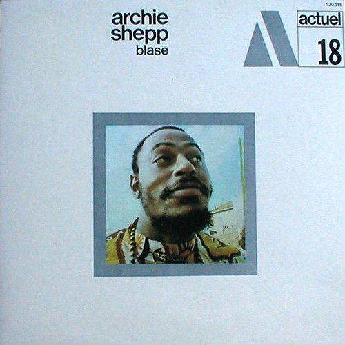 Archie Shepp - Blasé (Actuel n°18 label BYG records)