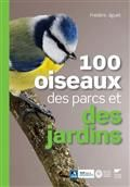 100 oiseaux des parcs et jardins