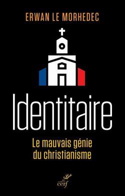 Identitaire: le mauvais génie du christianisme, Erwan Le Morhedec