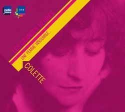 Colette (1873-1954). Une femme insoumise, INA - RADIO FRANCE FRANCE CULTURE, 2008.