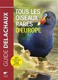 Tous les oiseaux rares d'Europe