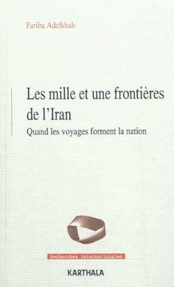 Les mille et une frontières de l'Iran, quand les voyages forment la nation