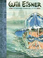 Will Eisner, The Centennial Celebration / 1917-2017 - Catalogue de l'exposition à la Cité internationale de la bande dessinée et de l'image à Angoulême
