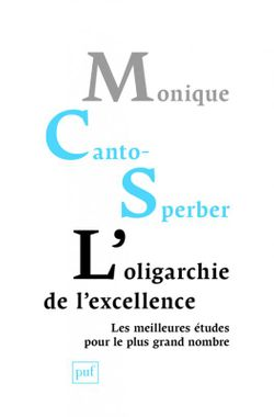 L'oligarchie de l'excellence, de Monique Canto-Sperber, PUF, 2017
