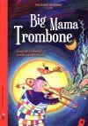 « Big Mama Trombone »