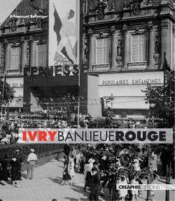 Ivry, banlieue rouge : une histoire politique dans la France urbaine du 20e siècle
