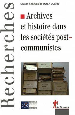 Archives et histoire dans les sociétés post-communistes