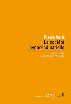 La société hyper-industrielle, le nouveau capitalisme productif