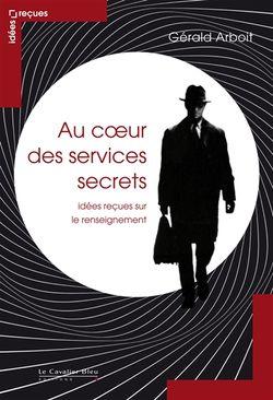Au coeur des services secrets, idées reçues sur le renseignement
