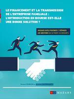 Le financement et la transmission de l'entreprise familiale : L'introduction en bourse est-elle une bonne solution ?