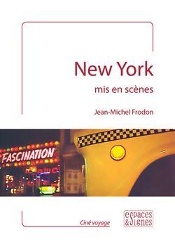 """J.-M. Frodon, """"New York mis en scènes"""""""