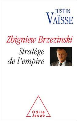 Zbigniew Brzezinski. Stratège de l'empire