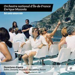 Album Bel Canto Amore Mio par l'Orchestre National d'Ile-de-France et Enrique Mazzola