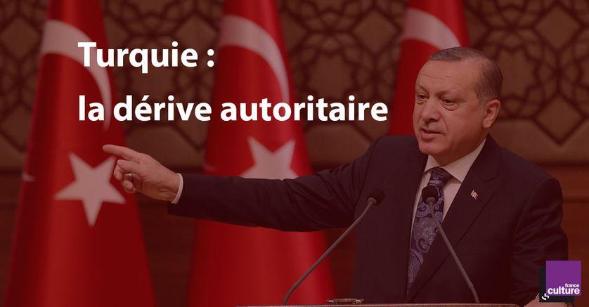 La dérive autoritaire en Turquie