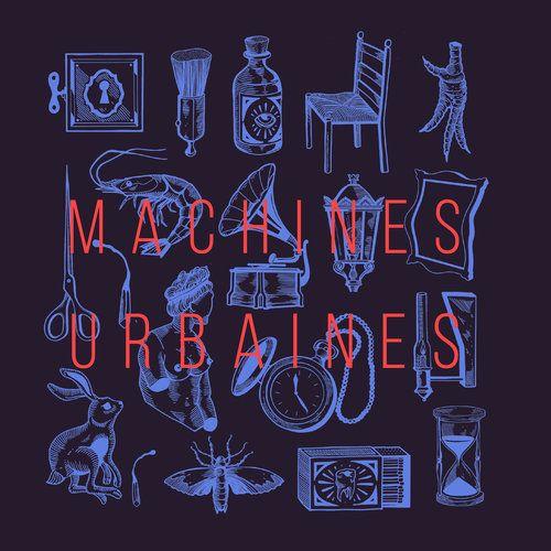 """""""Machines Urbaines"""""""