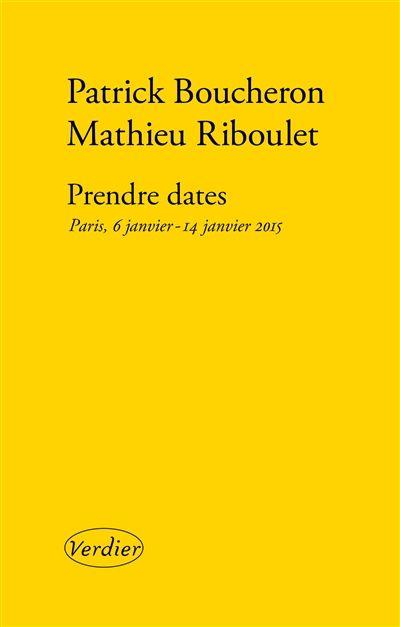 Prendre dates / Patrick Boucheron & Mathieu Riboulet