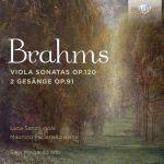 Brahms : Sonates pour alto - Zwei Gesänge. Mingardo, Sanzò, Paciariello Label: Brilliant Classics