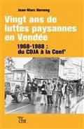 Vingt ans de luttes paysannes en Vendée