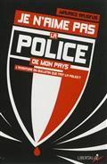 Je n'aime pas la police de mon pays : l'aventure du bulletin Que fait la police ?