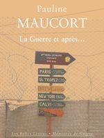 La Guerre et après... Pauline Maucort - Les Belles Lettres - Mémoires de Guerre