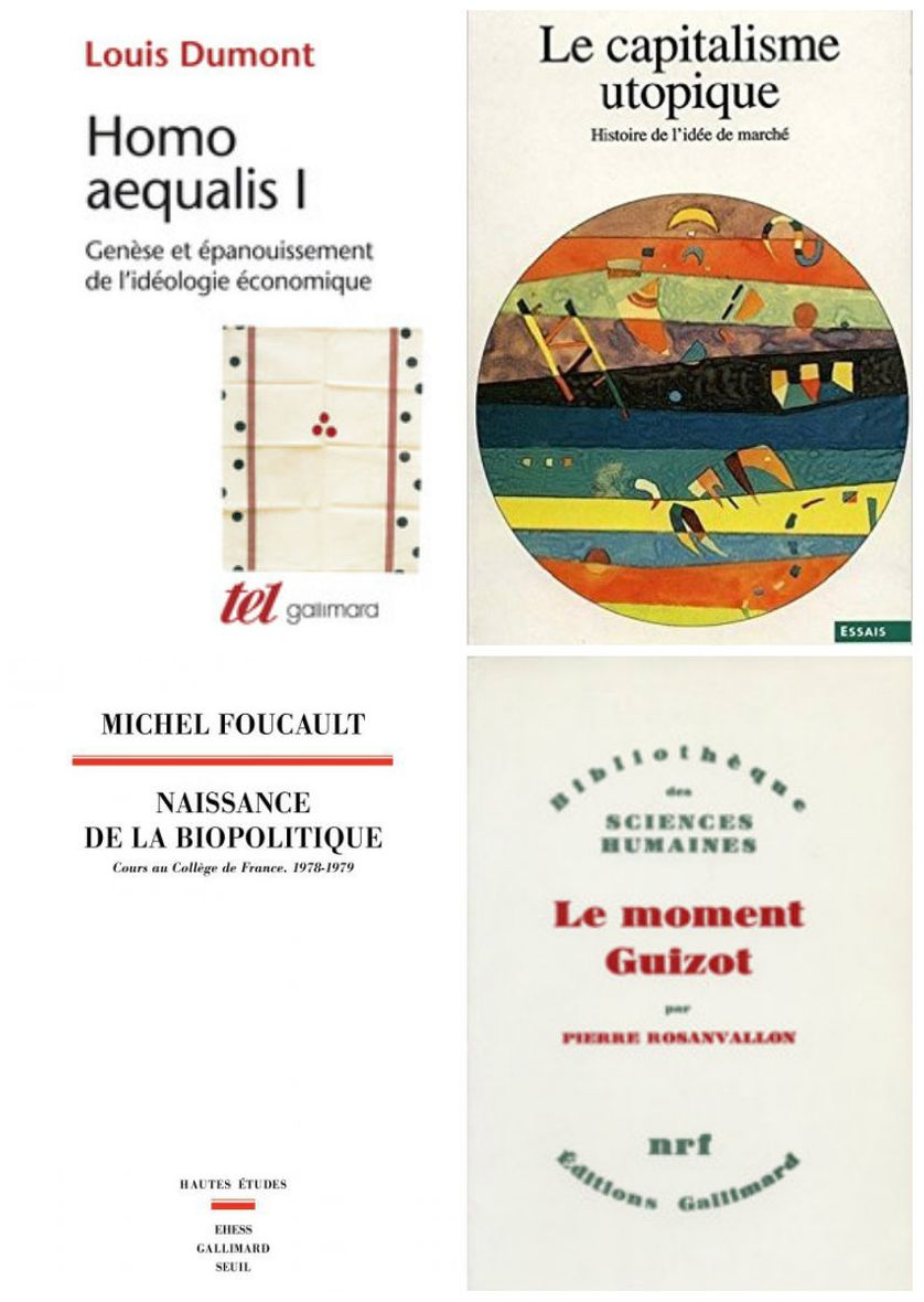 Idéologie économique et libéralisme. Ouvrages de Louis Dumont, de Pierre Rosanvallon et de Michel Foucault
