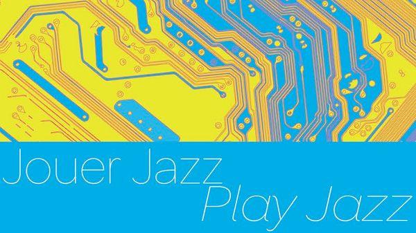 """Jazz Culture : Epistrophy """"Jouer Jazz/Play Jazz"""""""