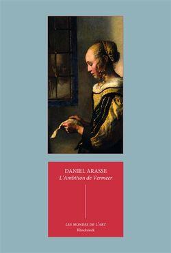 L'ambition de Vermeer, suivi de Les allégories privées de Vermeer