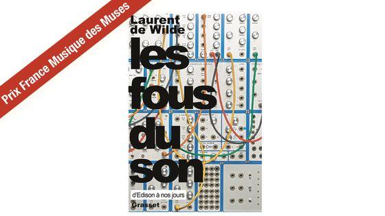"""Couverture du livre """"Les fous du son"""" de Laurent de Wilde"""