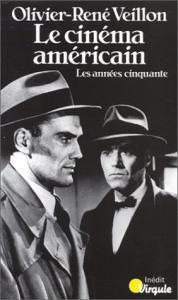 """O.-R Veillon, """"Le Cinéma américain"""""""